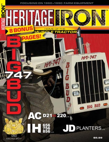 heritage iron issue 050 featuring big bud! by heritage ironFarmall 656 Electrical Problems General Ih Red Power Magazine #20