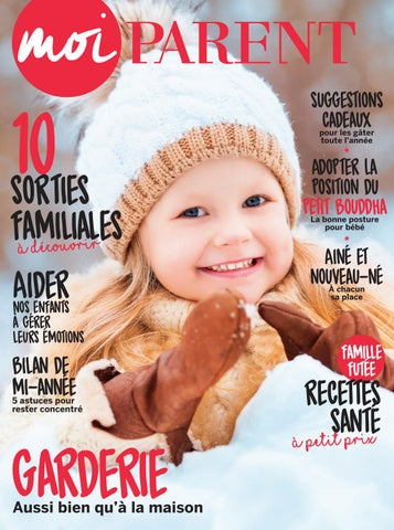 Moiparent vol18 03 hiver2018 lr by Groupe Lexis Media - issuu 8a8a82ac6ba