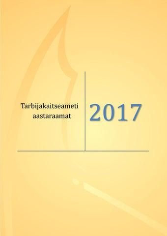 6226ab04a35 Tarbijakaitseameti aastaraamat 2017 by Eesti Tarbijakaitseamet - issuu