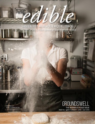 Early Summer 2018 Groundswell By Edible New Mexico Issuu