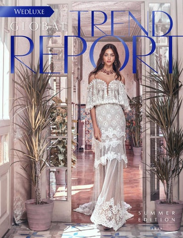 e8e1f09548 WedLuxe Global Trend Report Summer 2017  DIGITAL EDITION ONLY . Global  Luxury Wedding Trends