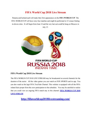 5497bee30 FIFA World Cup 2018 Live Stream Panama and Iceland each will make their  first appearances on the FIFA WORLD CUP. The FIFA WORLD CUP will have sixty  four ...