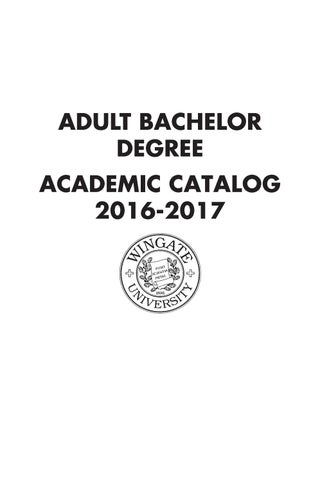 2016-17 Adult Bachelor's Degree Catalog by Wingate University - issuu