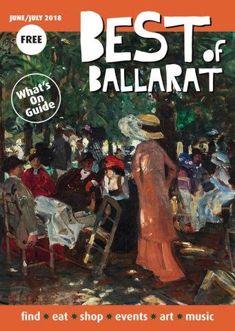 Best of Ballarat – June/July 2018 by bestofballarat - issuu