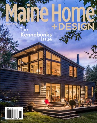 Maine Homedesign Magazine May 2018 By Maine Magazine Issuu