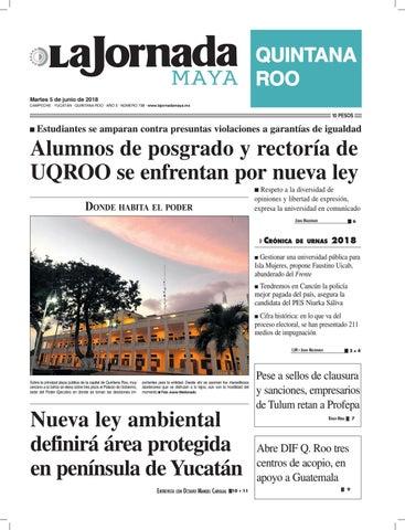 aeefe3e691 QUINTANA ROO Martes 5 de junio de 2018 CAMPECHE · YUCATÁN · QUINTANA ROO ·  AÑO 3 · NÚMERO 738 · www.lajornadamaya.mx