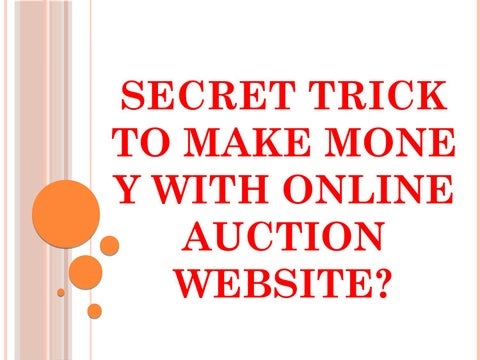 Secret Trick To Make Money With Online Auction Websites By Thomas Clark Issuu
