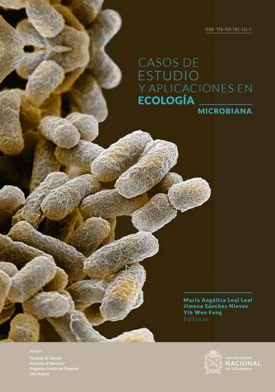 Casos De Estudio Y Aplicaciones En Ecología Microbiana By