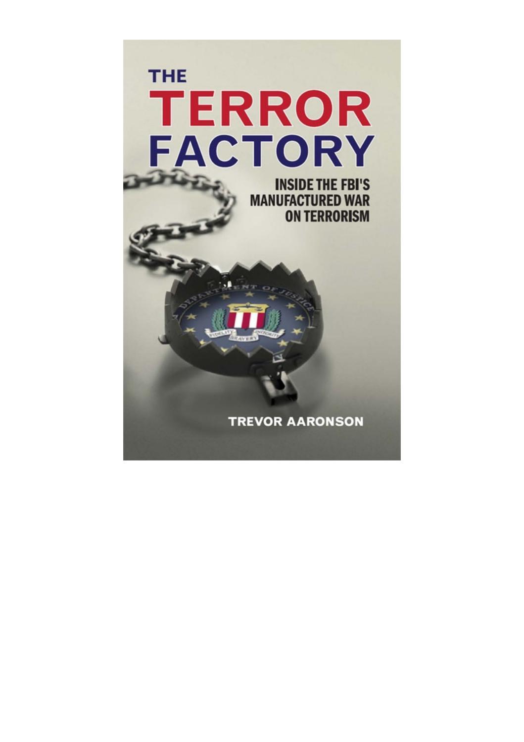 Trevor Aaronson The Terror Factory Inside The Fbi S Manufactured War On Terrorism 2013 Ig Publishi By Yusuf Maulana Issuu