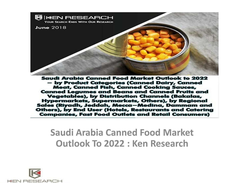 Saudi arabia canned food market by Ken Research - issuu