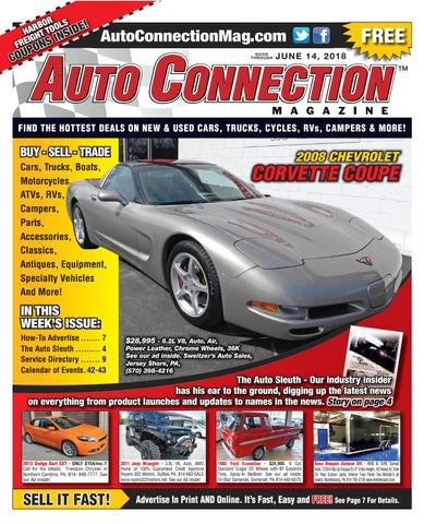 04fea0166 06-14-18 Auto Connection Magazine by Auto Connection Magazine - issuu