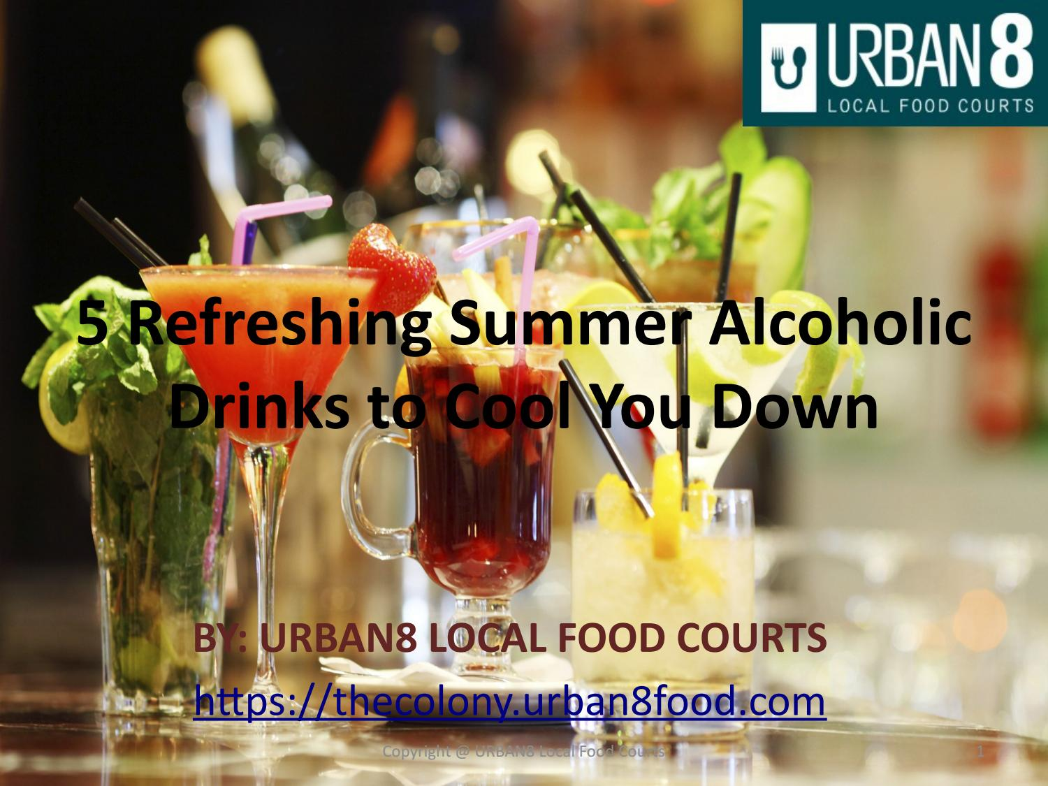 5 Refreshing Summer Alcoholic Drinks To Cool You Down By Urban8food Issuu