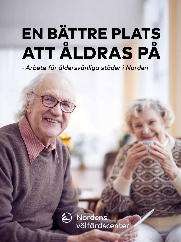 f4d0deaafa7b En bättre plats att åldras på by Nordens välfärdscenter - issuu