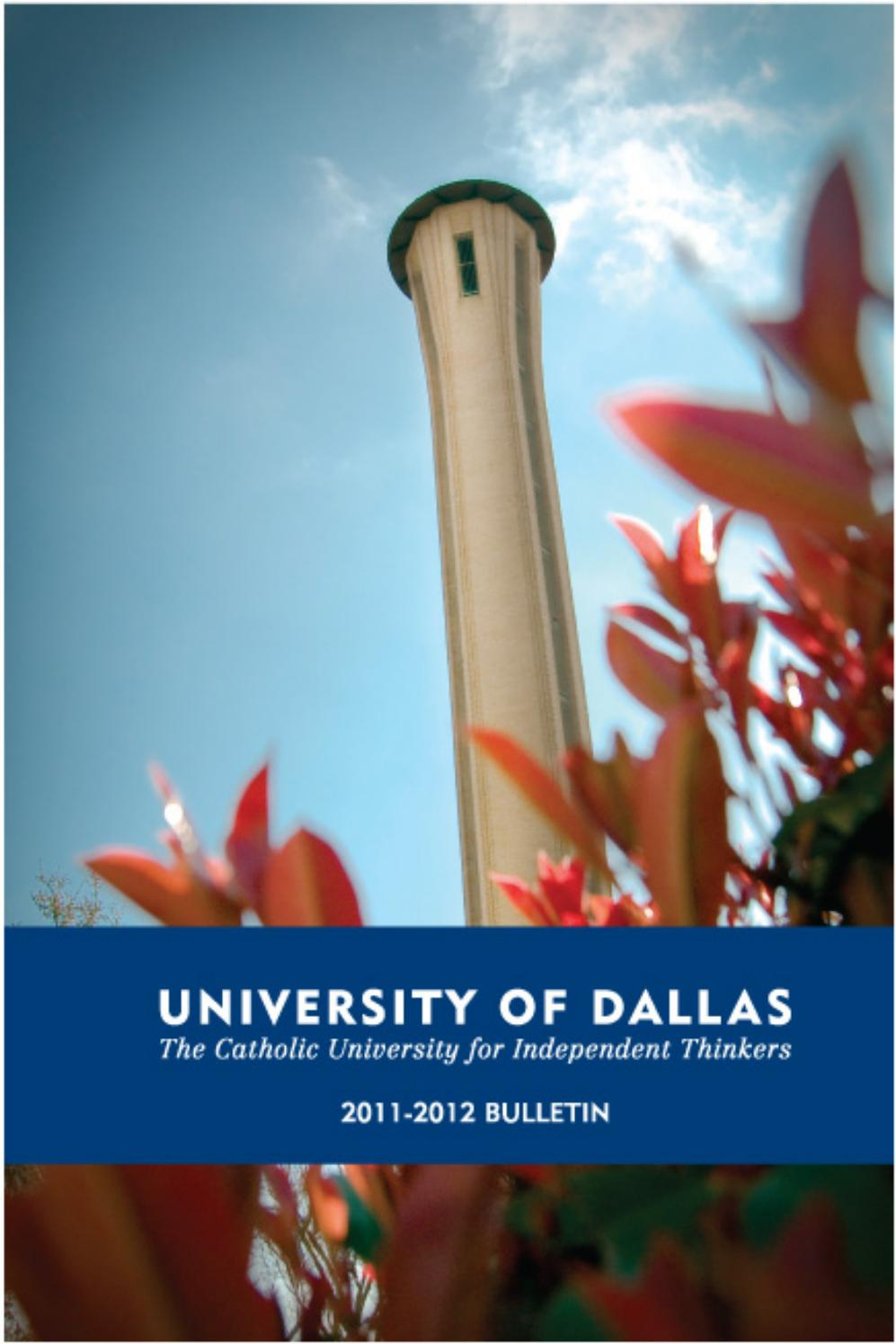 2011 2012 UD Bulletin by University of Dallas - issuu