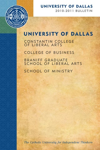 2010 2011 Ud Bulletin By University Of Dallas Issuu