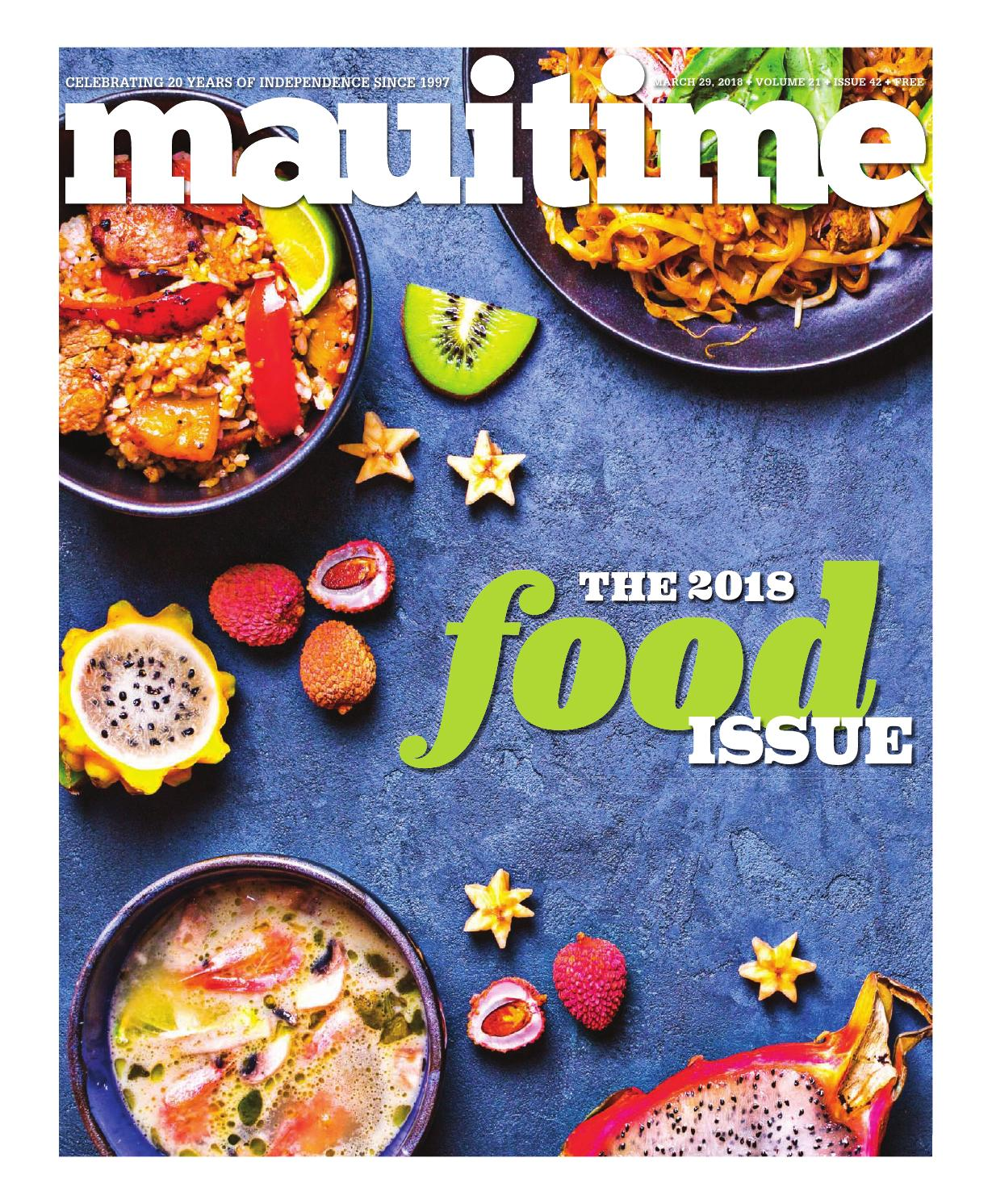 21 42 The Food Issue 2018 March 29 2018 Volume 21 Issue 42 Mauitime By Maui Time Issuu
