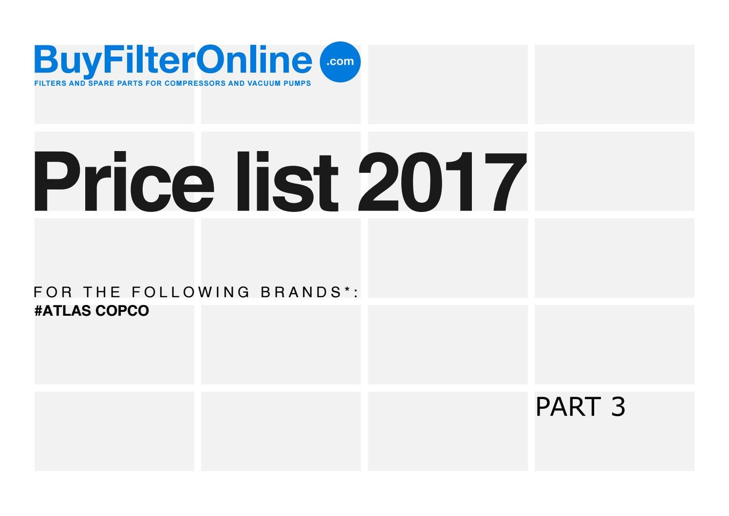 """BuyFilterOnline.com - Filters for compressors - Price List 2017 - """"ATLAS  COPCO"""" PART 3 by oilservice - issuu"""