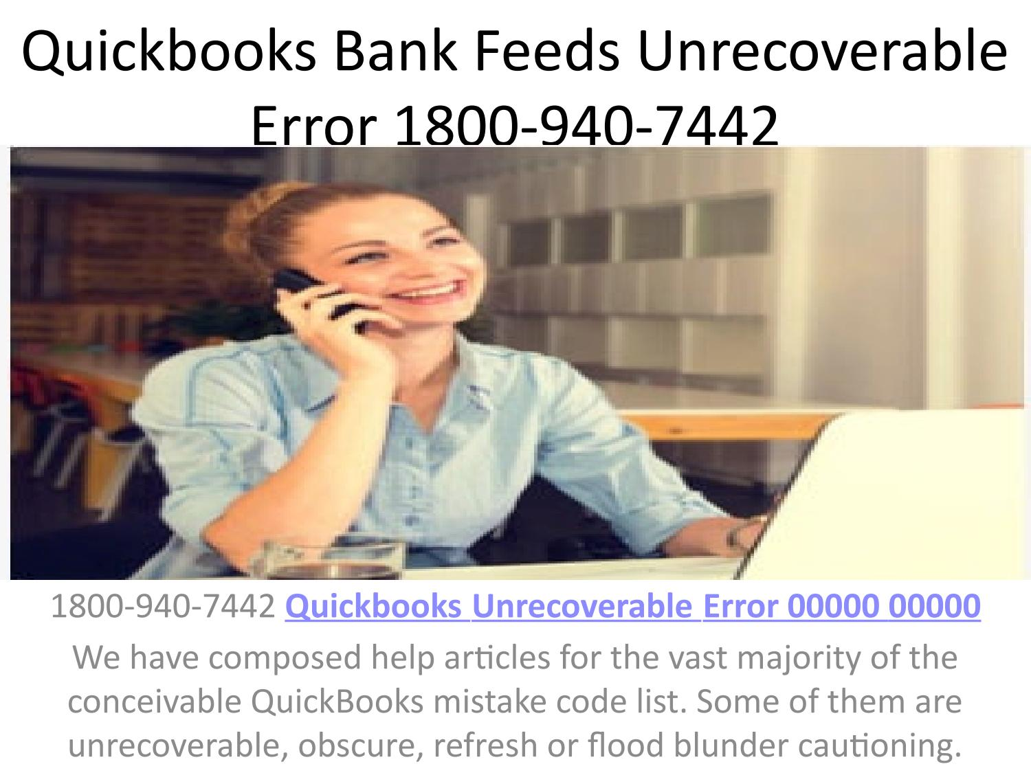 Quickbooks bank feeds unrecoverable error 1800-940-7442 by