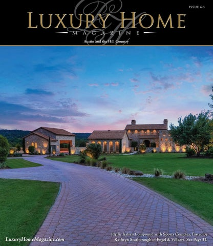 Luxury Home Magazine Austin Issue 6 3 by Luxury Home Magazine - issuu