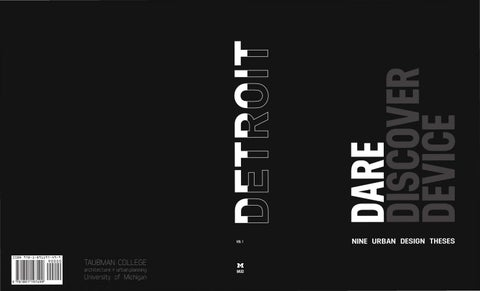 046ee4ba68c56 MUD - Detroit - Nine Urban Theses by Taubman College of Architecture ...