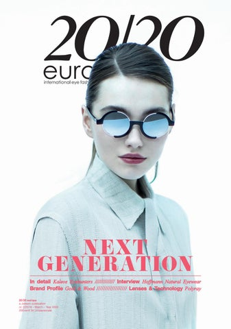 8593018c6f 20 20 Europe Eyewear March 2018 Edition by 20 20 Europe Eyewear - issuu