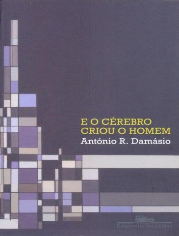 António r damásio e o cérebro criou o homem by Carla Scala