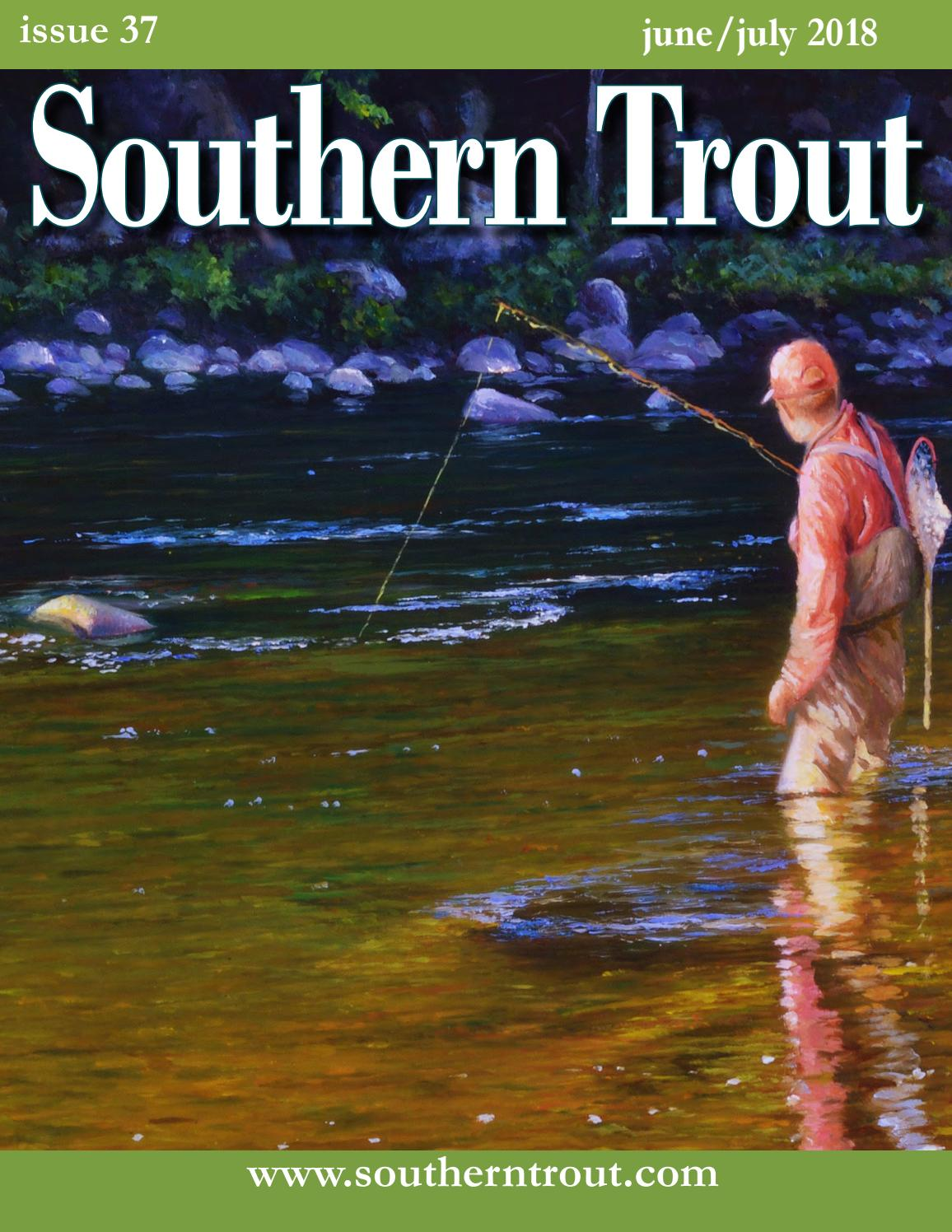 Southern Trout Issue 37 June July 2018 by Southern Unlimited