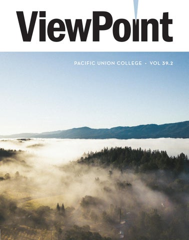 Viewpoint Vol 392 By Pacific Union College Issuu