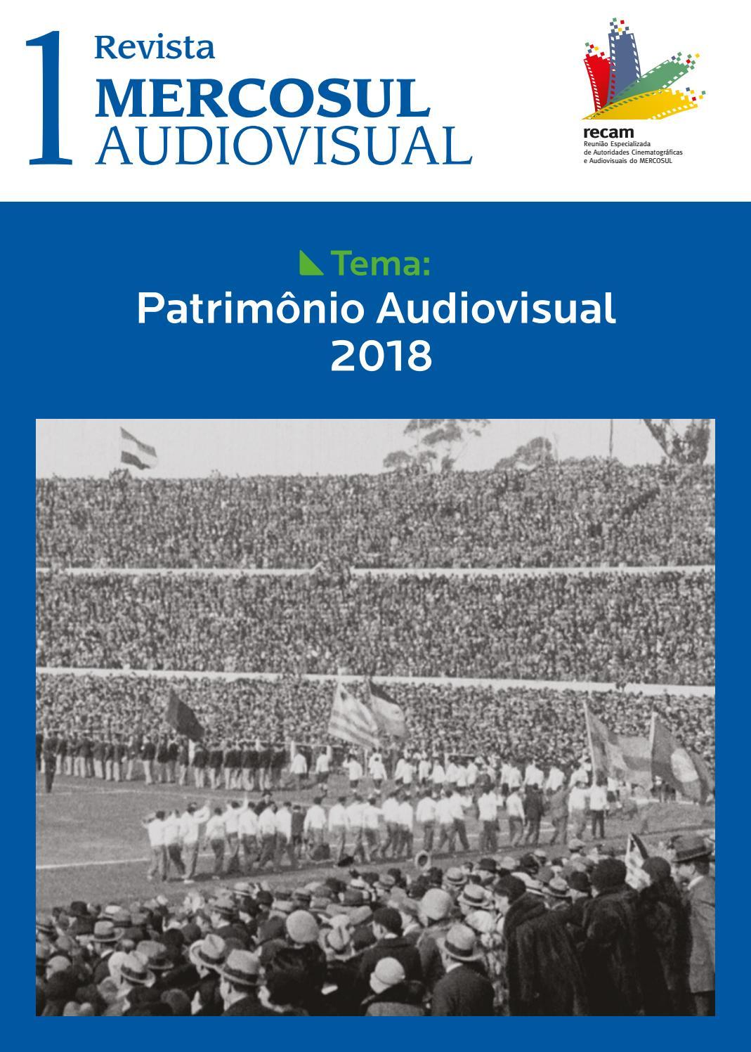 Revista MERCOSUL Audiovisual - Patrimônio Audiovisual 2018 by RECAM -  MERCOSUR - issuu d48985ad1036