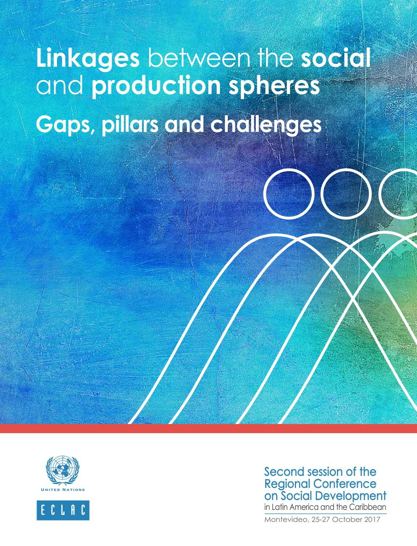 107a7681c Linkages between the social and production spheres: Gaps, pillars and  challenges by Publicaciones de la CEPAL, Naciones Unidas - issuu