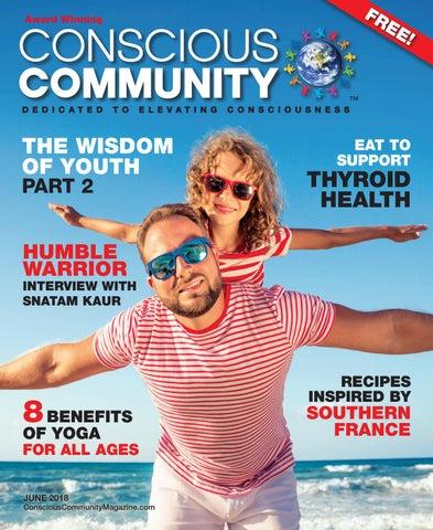 fe67cd644ab June 2018 - Conscious Community Magazine by Conscious Community - issuu