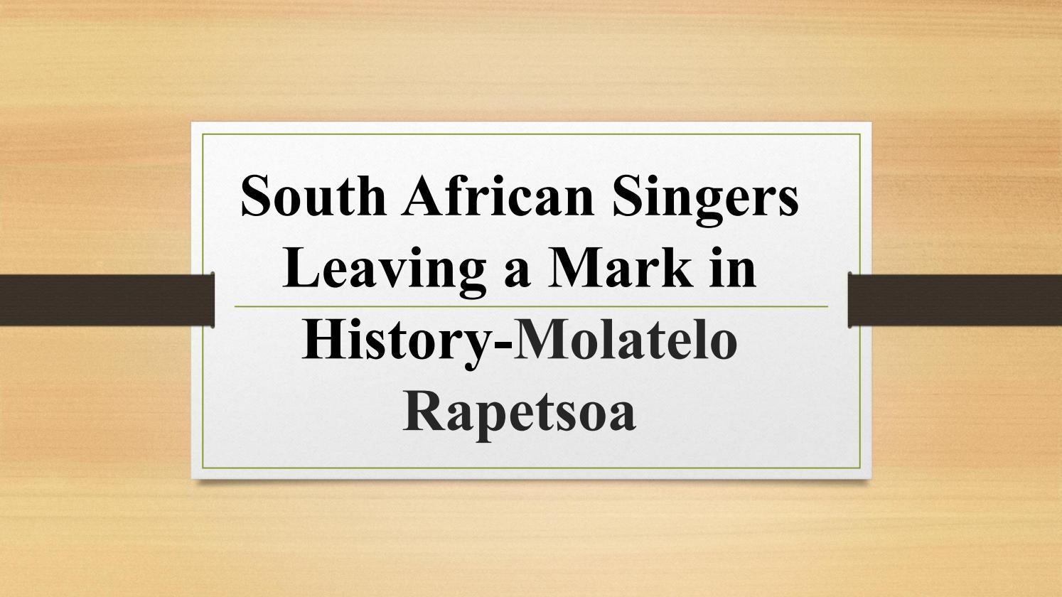 Famous singers in South Africa-Molatelo Rapetsoa by Molatelo
