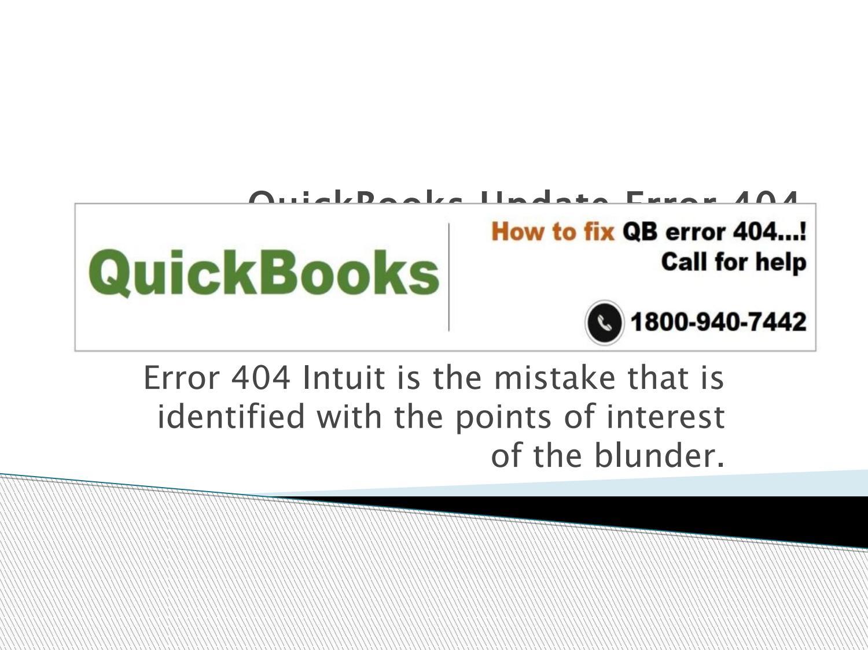 QuickBooks 404 Error : Call Intuit 1-800-940-7442 by satkrrr - issuu