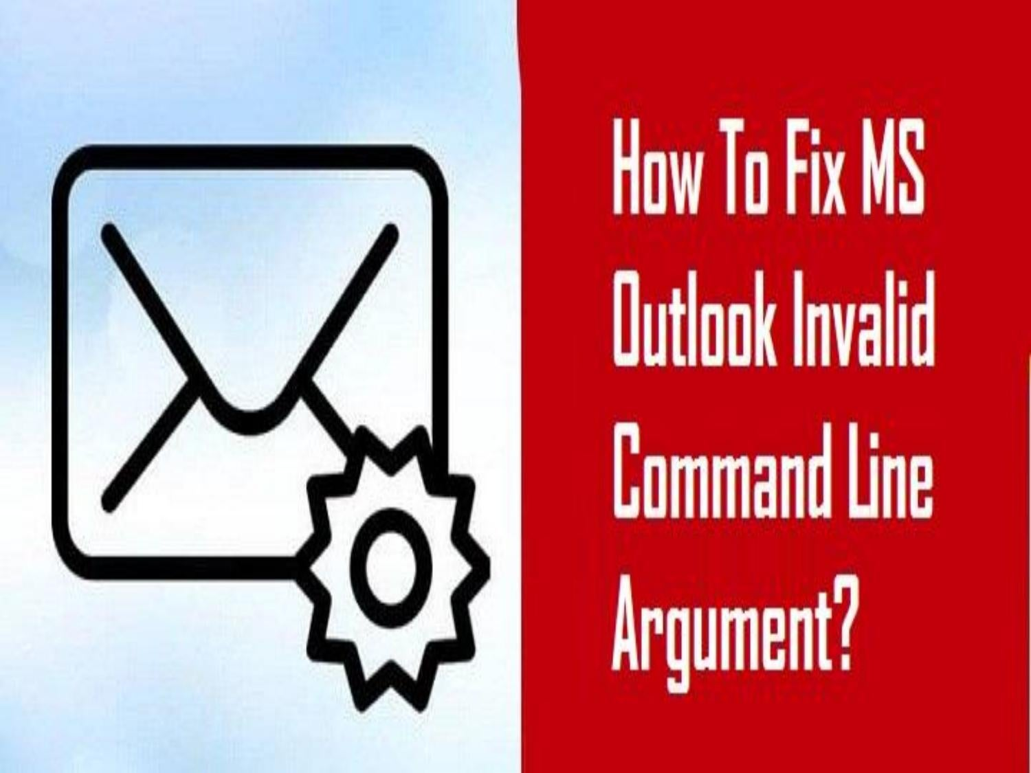 1-800-213-3740 Fix MS Outlook Invalid Command Line Argument by Gmail