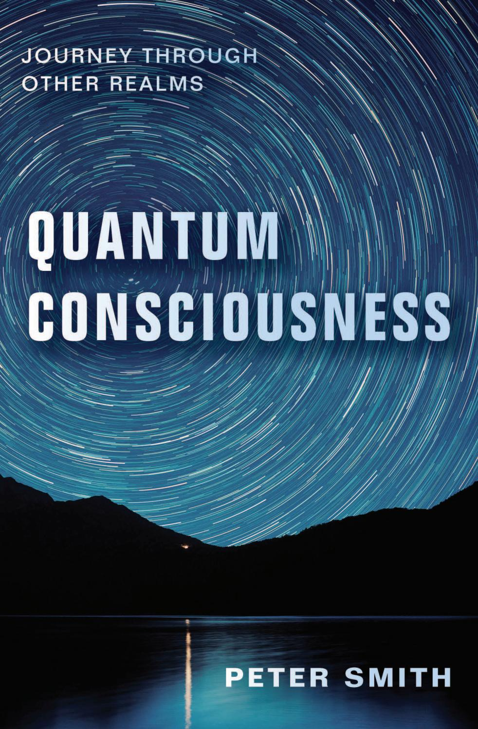 Quantum Consciousness, by Peter Smith by Llewellyn ...