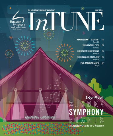 Intune The Houston Symphony Magazine June 2018 By Houston