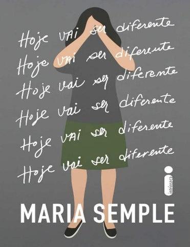 Hoje vai ser diferente maria semple by Heloísa Ventura - issuu d24f3bfebf779