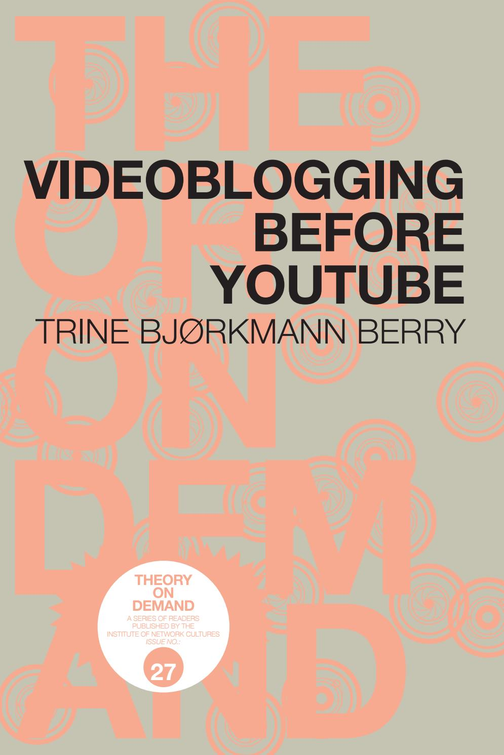 Videoblogging Before YouTube by Institute of Network Cultures - issuu