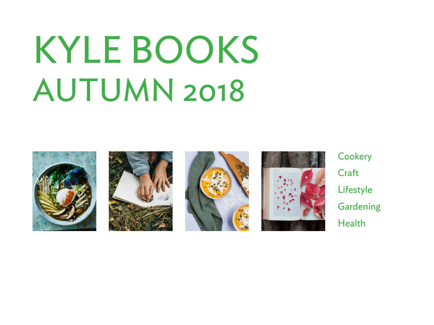 6b65c9b9a20f Kyle Books Autumn 2018 Catalogue with complete backlist by Octopus  Publishing Group - issuu