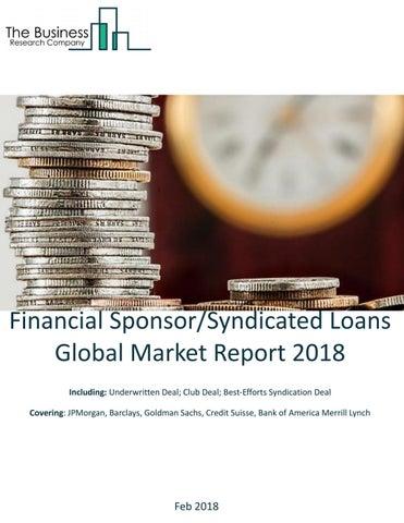 Financial Sponsor/Syndicated Loans Global Market Report 2018