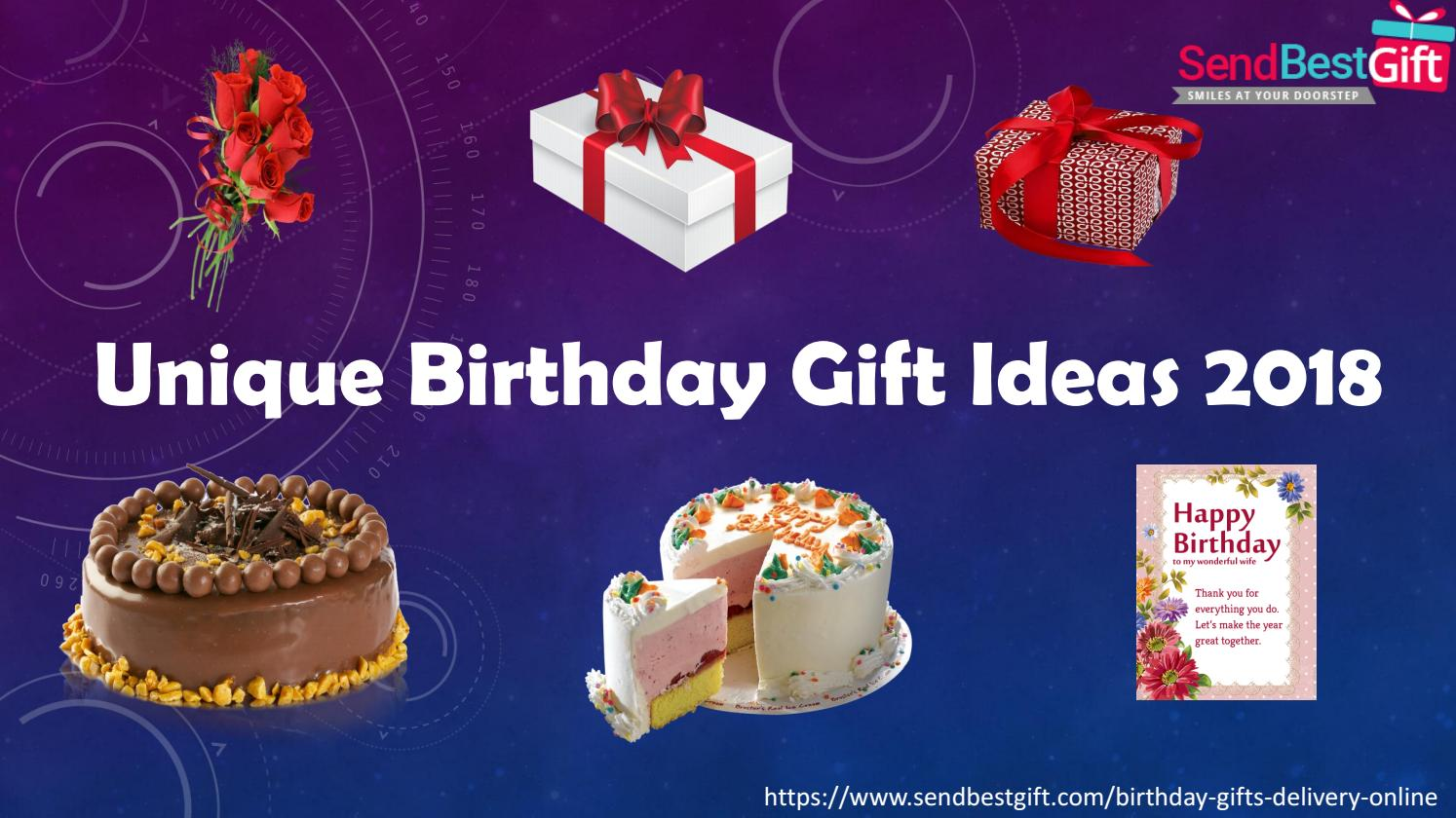 Unique Birthday Gift Ideas 2018 By Send Best