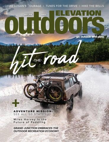 Elevation Outdoors July 2018 by Summit Publishing - issuu