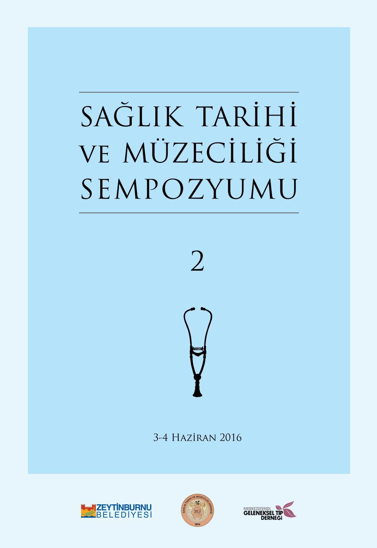 Saglik Tarihi Ve Muzeciligi Sempozyumu 2 By Zeytinburnu Tibbi