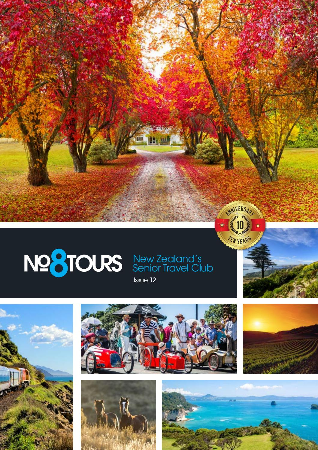 No 8 Tours New Zealand S Senior Travel Club 2018 2019 By Issuuandy Issuu