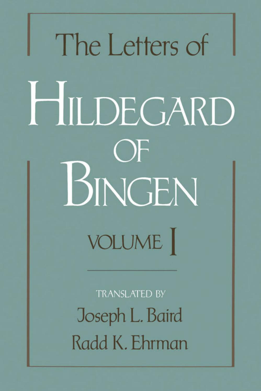 The letters of Hildegard of Bingen volume I by Pedro Calamandja - issuu
