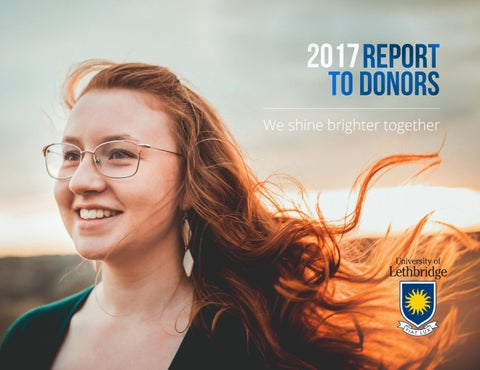 b486a34849ea9 Donor Report 2017 by University of Lethbridge - issuu