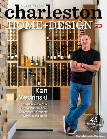 Charleston Home Design Magazine Summer 2018 By Charleston Home