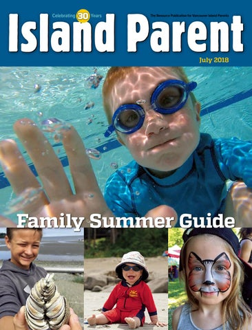 940a022f0665 Island Parent Family Summer Guide 2018 by Island Parent Group - issuu