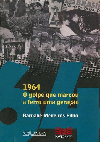 1964  o golpe que marcou a ferro uma geração by Carlos Lucena - issuu 51d7868c5faaf