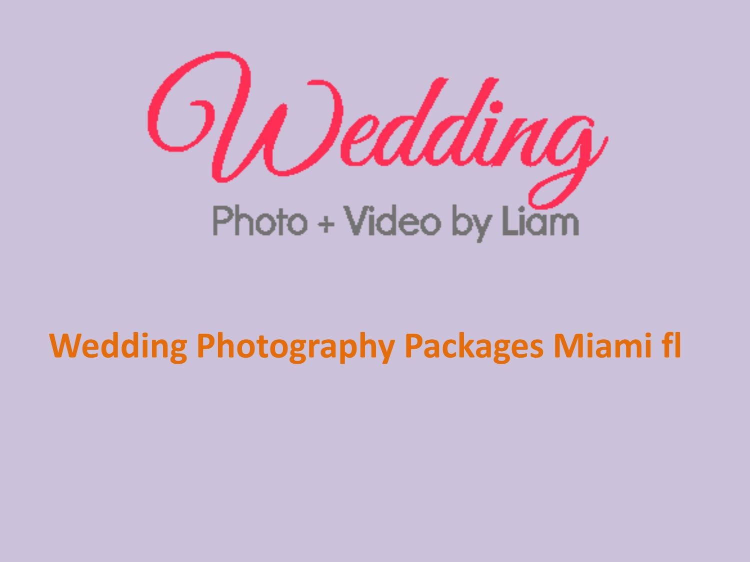 Wedding Photography Packages.Wedding Photography Packages Miami Fl By Wedding Photography By Liam